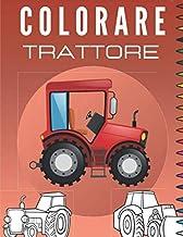 Colorare Trattore: Album da colorare per bambini   Colorazione trattori - per ragazzi e ragazze   libri da colorare bambini   Disegni di trattori e macchine agricole. (Italian Edition)