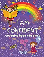 I Am Confident Coloring Book for Girls: A Fun, Positive and Beautifu Coloring Book For Raising Confident And Worry Free Girls, Ages 4-8 (Activity Book for Girls)