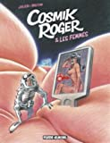Cosmik Roger - Tome 07 - Cosmik Roger et les femmes
