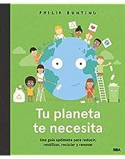 Tu planeta te necesita. Una guía optimista para reducir, reutilizar, reciclar y renovar (COFRE ENCANTADO)