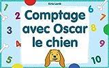 Livre pour enfant: 'Comptage avec Oscar le chien': (Livre de comptage pour enfants, Lecteurs débutants)