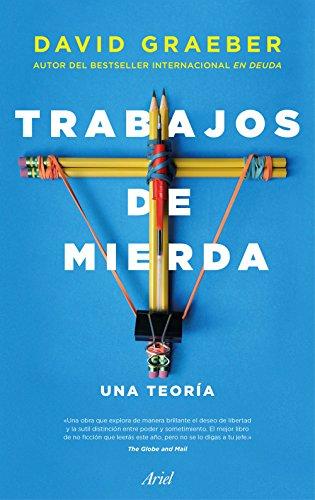 TRABAJOS DE MIERDA. UNA TEORÍA - David Graeber