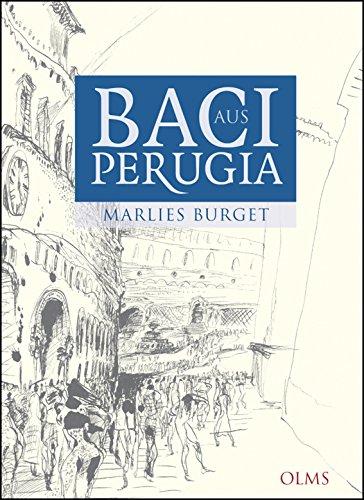 Baci aus Perugia: Alltagsgeschichten aus Umbrien. Mit 25 Zeichnungen von Rainer Ilg.