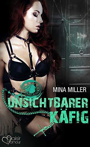 Die dunkle Loge: Unsichtbarer Käfig von [Mina Miller]