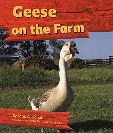 Geese on the Farm by Mari C. Schuh (2003-09-01)