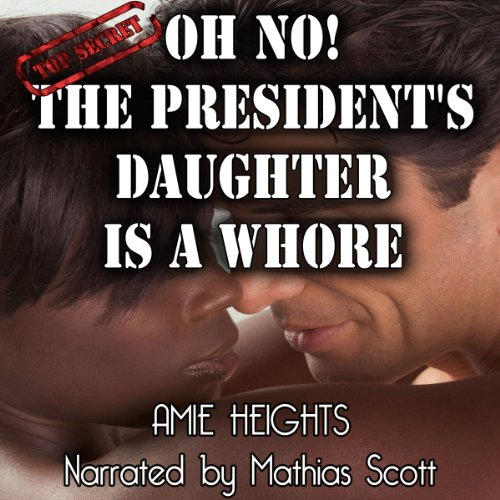 Oh No! The President's Daughter Is a Whore! audiobook cover art
