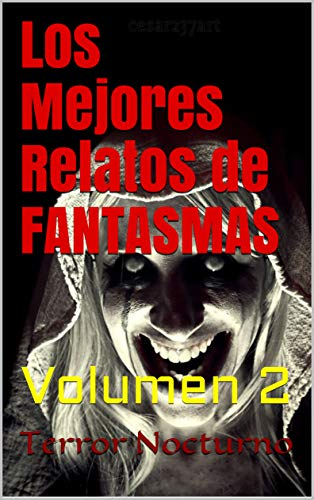 Los Mejores Relatos de FANTASMAS Y TERROR: Volumen 2