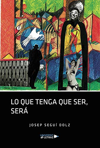 Lo que tenga que ser, será de Josep Seguí Dolz