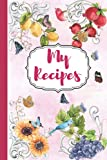 My Recipes: Awesome Notebook For Writhing Recipes with 100 pages,blank;Baking Recipes book;Sea Food recipes;Pastry Cookbook;Tropical Recipes ... Summer Recipes Cookbook;Bakery recipes