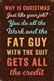 Why is Christmas just like your job? You do all the work and the fat guy with the suit gets all the credit Notebook Vintage: Funny Wide-Ruled Notepad for Coworkers