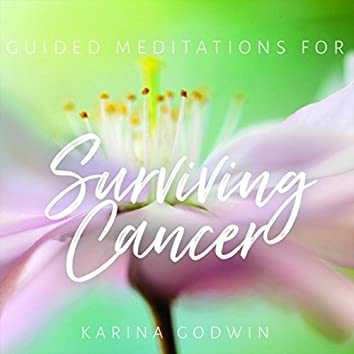Guided Meditations for Surviving Cancer