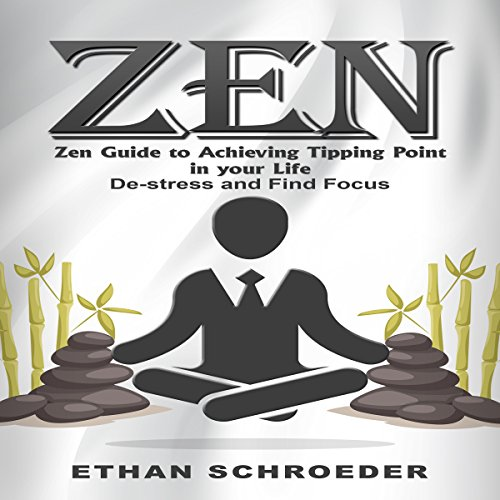 Zen Guide to Achieving Tipping Point in Your Life: De-Stress and Find Focus Titelbild