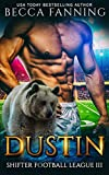 Dustin (Shifter Football League Book 3) (English Edition)
