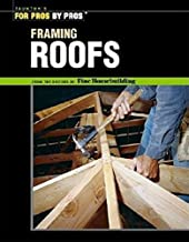 Framing Roofs: with Larry Haun by Editors of Fine Homebuilding (2002) Paperback