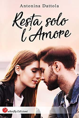 Resta solo l'amore (Italian Edition)
