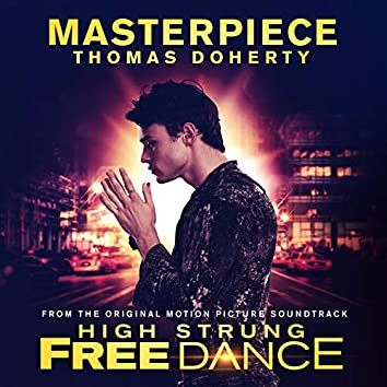Masterpiece (From Original Motion Picture Soundtrack High Strung Free Dance)
