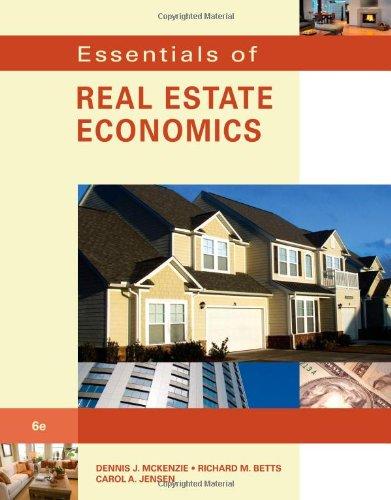 Compare Textbook Prices for Essentials of Real Estate Economics 6 Edition ISBN 9780538739696 by McKenzie, Dennis J.,Betts, Richard M.,Jensen, Carol A.