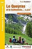 Le Queyras et le Guillestrois... à pied: 41 promenades & randonnées