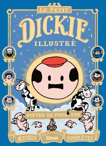 Le Petit Dickie Illustré: Oeuvres complètes 2001-2011