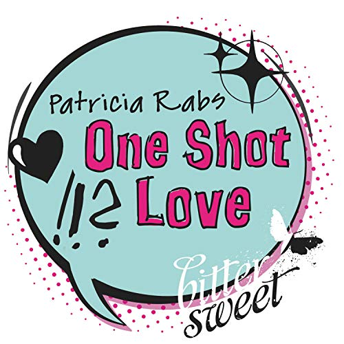One Shot Love (BitterSweets E-Shorts) (German Edition)