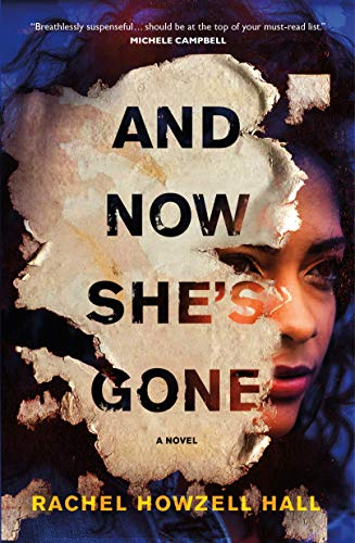 And Now She's Gone: A Novel by [Rachel Howzell Hall]