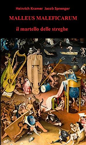 Malleus maleficarum - Il martello delle streghe (Italian Edition)