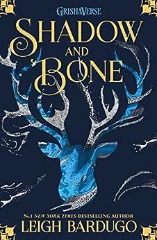 Shadow and Bone: Book 1 (THE GRISHA) by [Leigh Bardugo]