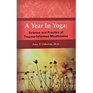 A Year in Yoga: Science and Practice of Trauma-Informed Mindfulness