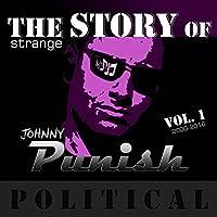 The Strange Story Of Johnny Punish, Vol. 1: Political (2000 - 2016)