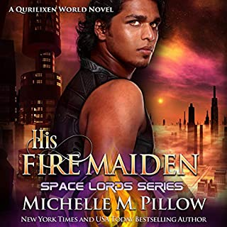 His Fire Maiden: A Qurilixen World Novel     Space Lords, Book 2              By:                                                                                                                                 Michelle M. Pillow                               Narrated by:                                                                                                                                 Michael Ferraiuolo                      Length: 5 hrs and 20 mins     1 rating     Overall 5.0