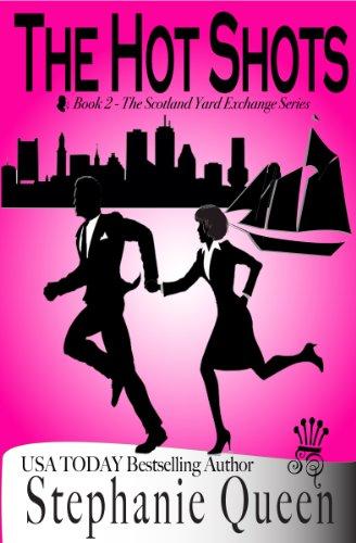 Book: The Hot Shots (Scotland Yard Exchange Program) by Stephanie Queen