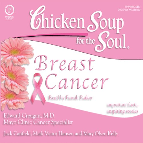 Chicken Soup for the Soul Healthy Living Series: Breast Cancer     Important Facts, Inspiring Stories              By:                                                                                                                                 Edward Creagan MD,                                                                                        Jack Canfield,                                                                                        Mark Victor Hansen,                   and others                          Narrated by:                                                                                                                                 Farrah Parker                      Length: 2 hrs and 2 mins     Not rated yet     Overall 0.0