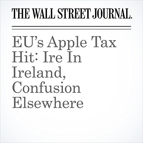 EU's Apple Tax Hit: Ire In Ireland, Confusion Elsewhere cover art
