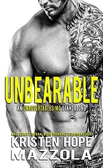Unbearable: An Unacceptables MC Standalone Romance by [Kristen Hope Mazzola]