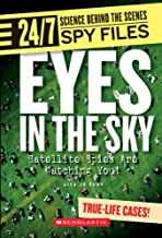Eyes in the Sky: Satellite Spies Are Watching You! (24/7: Science Behind the Scenes: Spy Files)