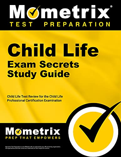 Child Life Exam Secrets Study Guide Child Life Test Review For The Child Life Professional Certification Examination