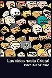 Las vidas hasta Cristal