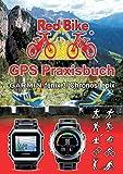 GPS Praxisbuch Garmin fenix 3 / fenix Chronos / epix: Praxis- und modellbezogen für einen schnellen Einstieg (German Edition)