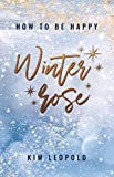 how to be happy: Winterrose (New Adult Romance)