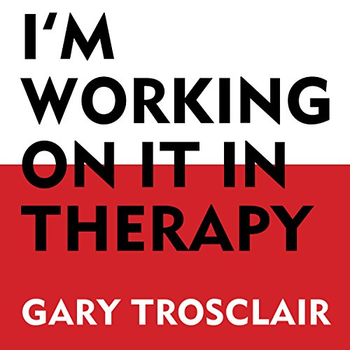 I'm Working on It in Therapy audiobook cover art