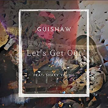 Let's Get Out (feat. Shaky Young)
