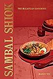 Sambal Shiok: The Malaysian Cookbook
