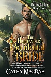 The Highlander's Accidental Bride: A Scottish Medieval Romance (The Highlander's Bride series Book 1)