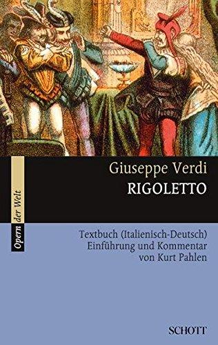 Rigoletto: Textbuch (Italienisch-Deutsch). Textbuch/Libretto.: Textbuch (Italienisch - Deutsch). Einführung und Kommentar (Opern der Welt)
