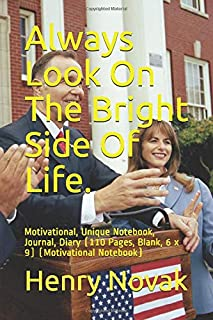 Always Look On The Bright Side Of Life.: Motivational, Unique Notebook, Journal, Diary (110 Pages, Blank, 6 x 9) (Motivati...