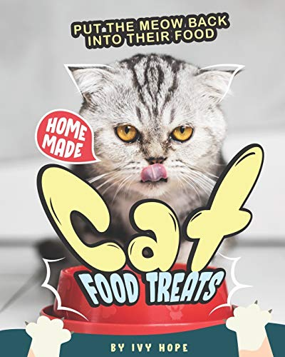 Homemade Cat Food Treats: Put the Meow Back into Their Food