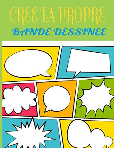 CREE TA PROPRE BANDE DESSINEE: Crée ta prope bande dessinée de 120 planches vierge pour adultes , ados et enfants: invente ton aventure de BD, crée ton histoire