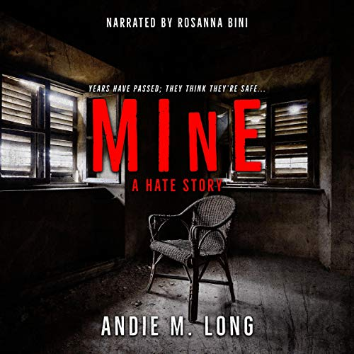 Mine: A Hate Story Audiobook By Andie M. Long cover art