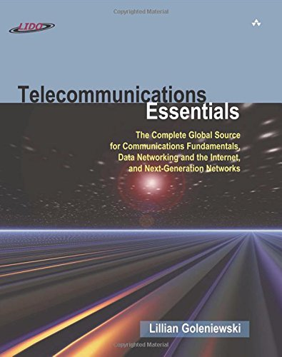 Telecommunications Essentials: The Complete Global Source for Communications Fundamentals, Data Networking and the Inter