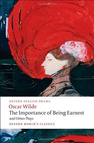 The Importance of Being Earnest and Other Plays: Lady Windermere's Fan; Salome; A Woman of No Importance; An Ideal Husband; The Importance of Being Earnest (Oxford World's Classics) 1st edition by Wilde, Oscar (2008) Paperback